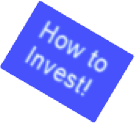 How to Invest!